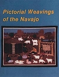 Pictorial Weavings of the Navajo | Weaving Books