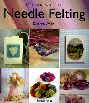 Beginner's Guide to Needle Felting | Felting Books & DVDs