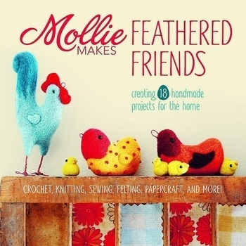 Mollie Makes Feathered Friends | Felting Books