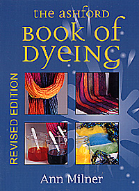 The Ashford Book of Dyeing | Dyeing Books