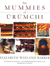 The Mummies of Urumchi | Weaving Books