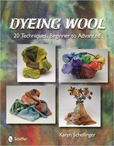 Dyeing Wool: 20 Techniques, Beginner to Advanced | Dyeing Books