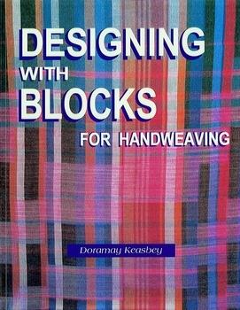 Designing with Blocks for Handweaving | Weaving Books