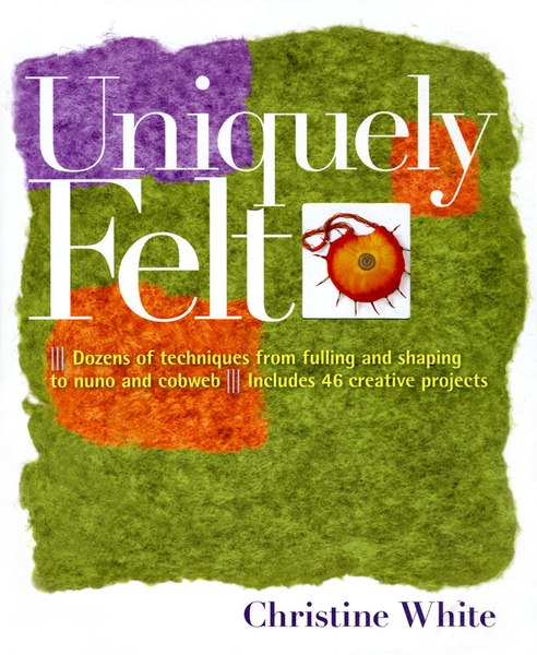 Uniquely Felt | Felting Books & DVDs