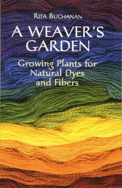 A Weaver's Garden | Dyeing Books