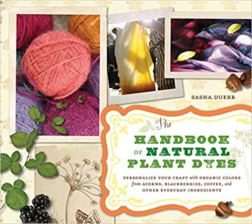 Handbook of Natural Plant Dyes | Dyeing Books