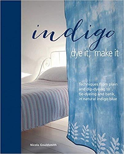 Indigo Dye It, Make It   Dyeing Books