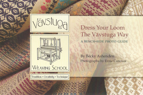 Dress Your Loom the Vavstuga Way:  A Bench-Side Photo Guide | Weaving Books