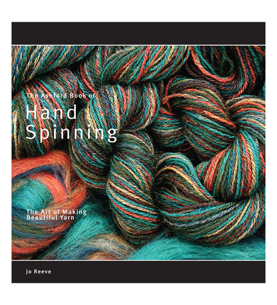 Ashford Book of Hand Spinning, the Art of Making Beautiful Yarn | Spinning Books