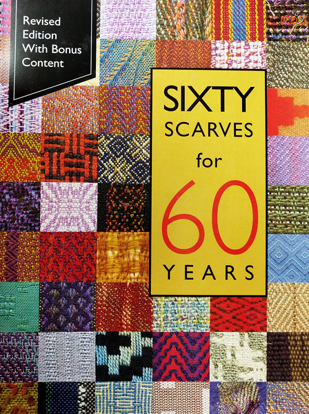 Sixty Scarves for 60 Years: Revised Edition   Weaving Books