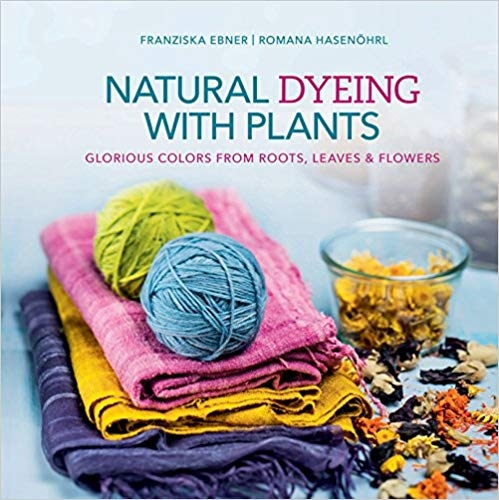 Natural Dyeing with Plants | Dyeing Books