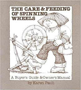 Care and Feeding of Spinning Wheels (used) | Used Books!
