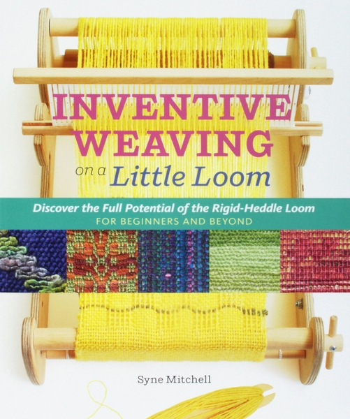 Inventive Weaving on a Little Loom | Rigid Heddle Weaving Books