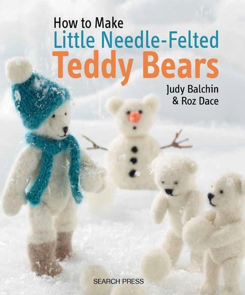 How to Make Little Needle-felted Teddy Bears | Needle Felting Books