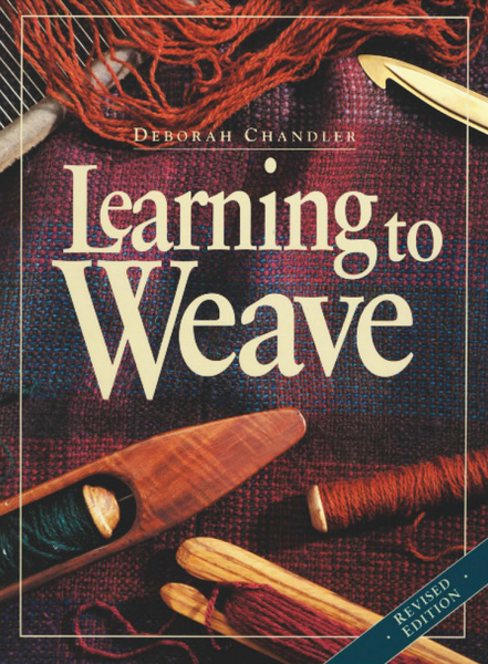 Learning to Weave (Revised Edition) | Weaving Books