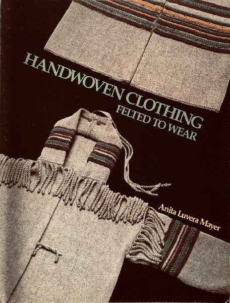 Handwoven Clothing: Felted to Wear (used)   Used Books!