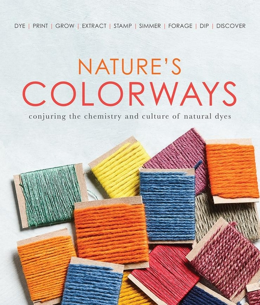 Nature's Colorways   Dyeing Books