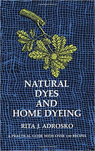 Natural Dyes and Home Dyeing   Dyeing Books