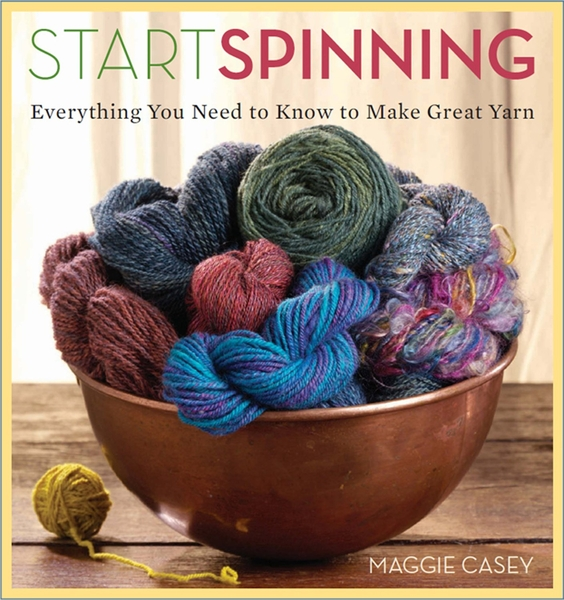 Start Spinning: Everything You Need to Know to Make Great Yarn | Spinning Books