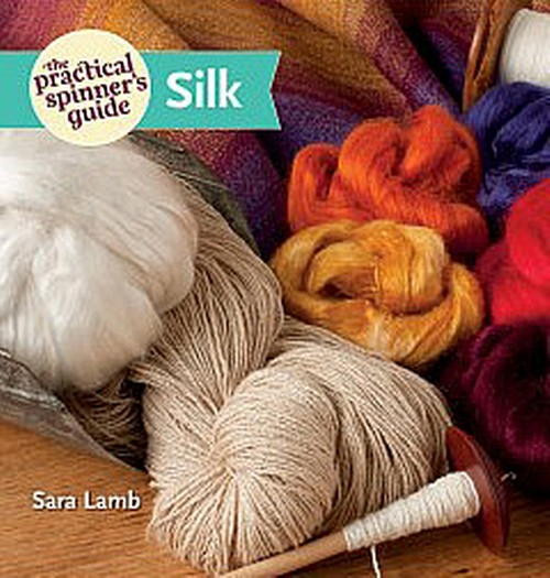 The Practical Spinner's Guide to Silk | Spinning Books