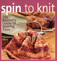 Spin to Knit: The Knitter's Guide to Making Yarn | Spinning Books