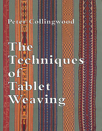 The Techniques of Tablet Weaving | Weaving Books