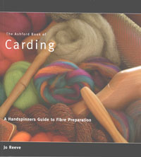 The Ashford Book of Carding: A Handspinners Guide to Fiber Preparation | Spinning Books