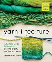 Image Yarnitecture: A Knitter's Guide to Spinning: Building Exactly the Yarn You