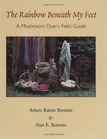 Image The Rainbow Beneath My Feet: A Mushroom Dyer's Field Guide