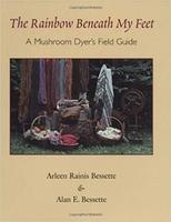 Image The Rainbow Beneath My Feet: A Mushroom Dyer's Field Guide