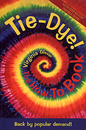 TIE DYE  The How-To Book  | Dyeing Books